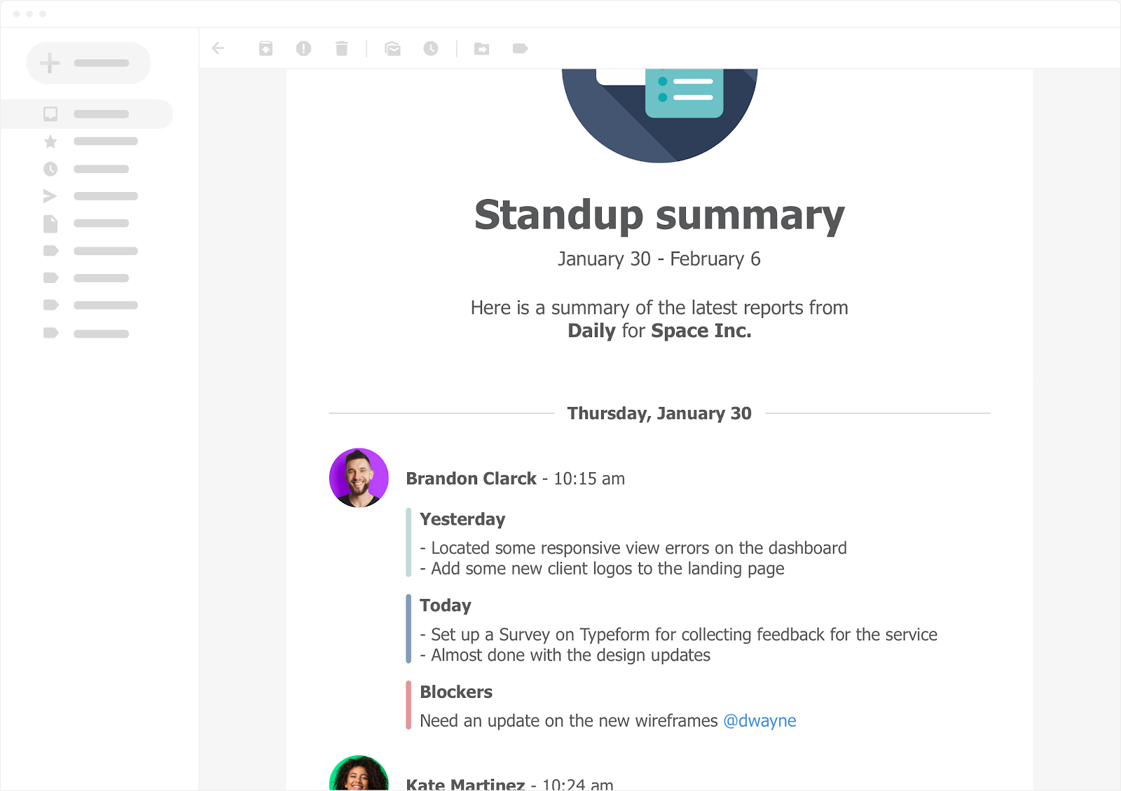Geekbot Standup Summaries can be sent daily, weekly, biweekly; the option is yours.