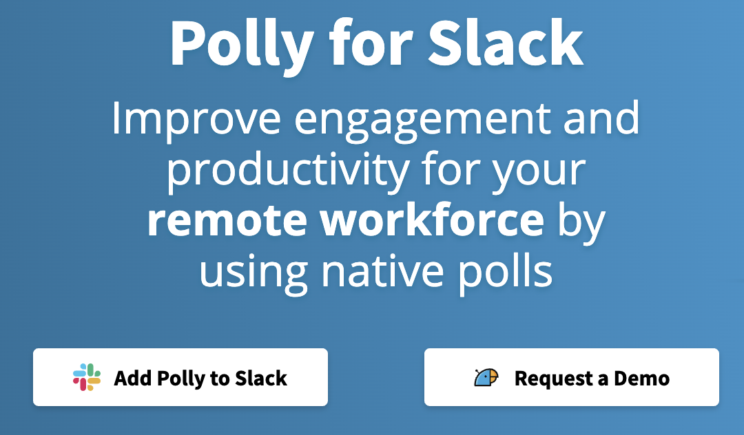 Polly for Slack homepage: Improve engagement and productivity for your remote workforce by using native polls.