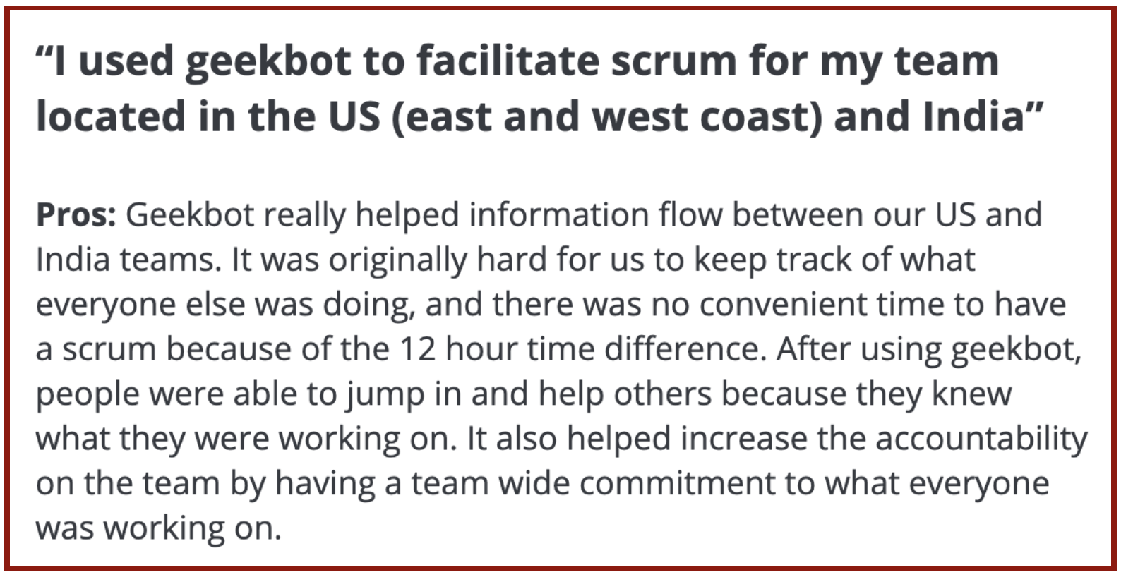"Geekbot reviews on Capterra: ""I used Geekbot to facilitate scrum for my team located in the US and India"""
