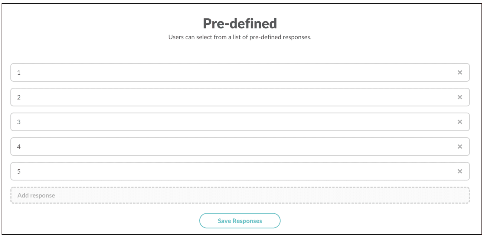 Pre-defined: Users can select from a list of pre-defined responses.