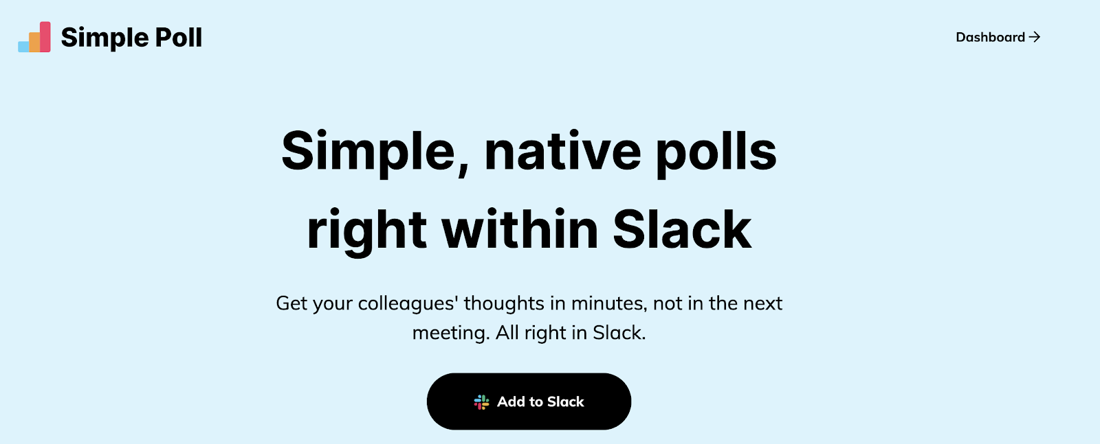 Simple Poll: Simple, native polls right within Slack.