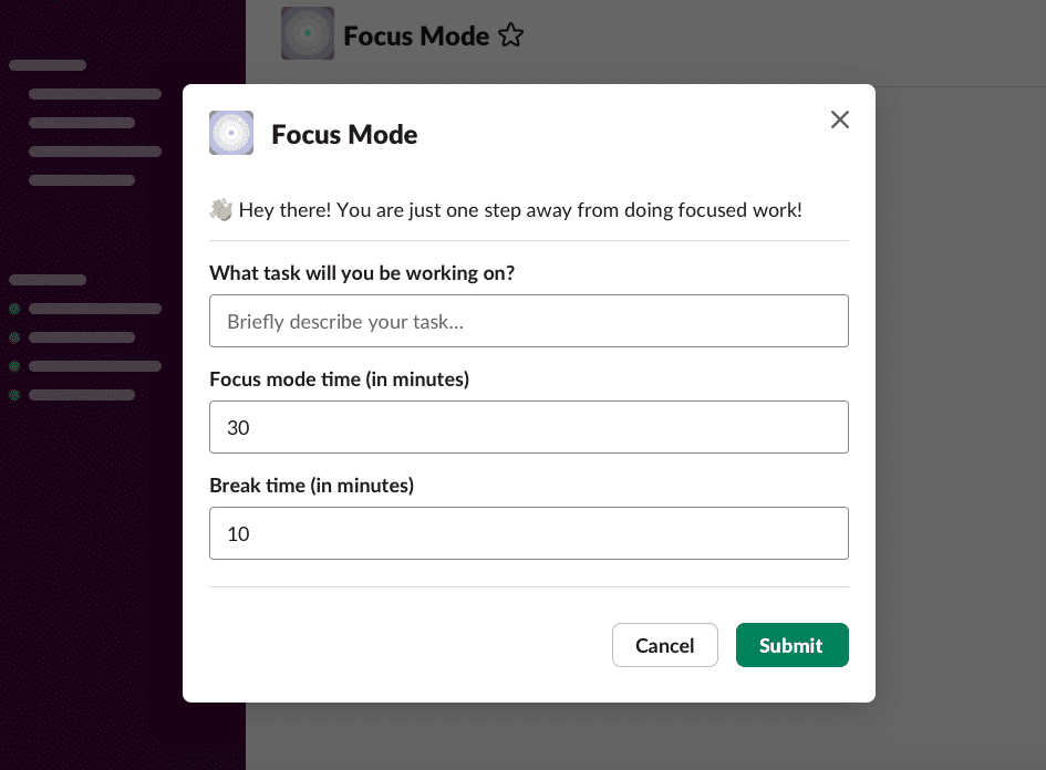 Geekbot's Focus mode in Slack: What task will you be working on? Focus mode time (in minutes), Break time (in minutes)