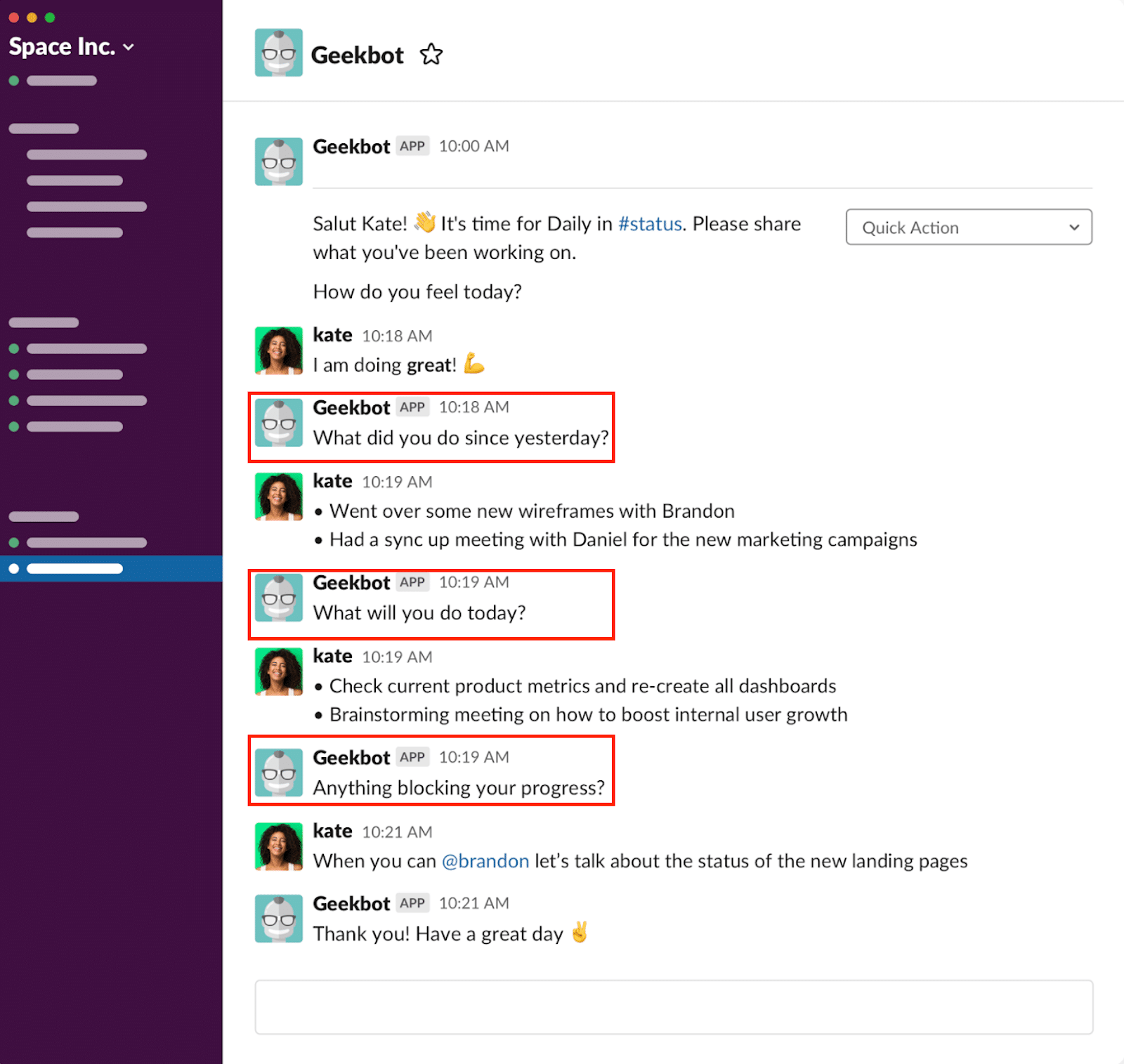 Geekbot within Slack: What did you do since yesterday? What will you do today? Anything blocking your progress?