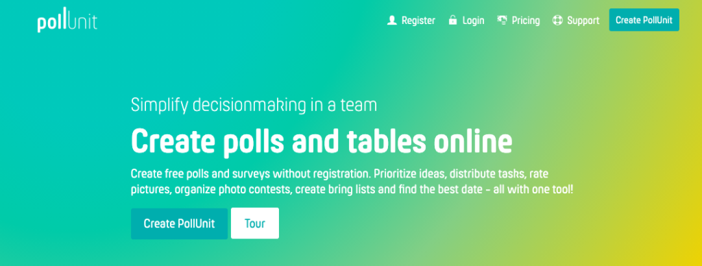 PollUnit: Simplify decisionmaking in a team; Create polls and tables online. Prioritize ideas, distribute tasks, rate pictures, organize photo contests, create bring lists and find the best date - all with one tool!